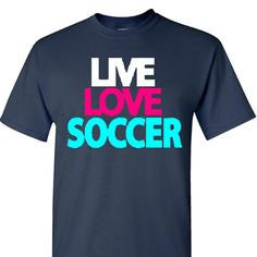 Live Love Soccer on a Black T Shirt