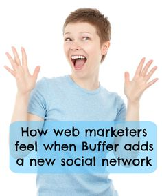 Right? Like when #Buffer recently added the ability to post to #Pinterest. Jazz Hands!