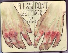 Don't get tired of trying - illustration - moleskine Art Journal Inspiration, Art Inspo, Inspiration Fitness, Art Triste, Drawing Sketches, Art Drawings, Drawing Tips, Depression Art, Vent Art