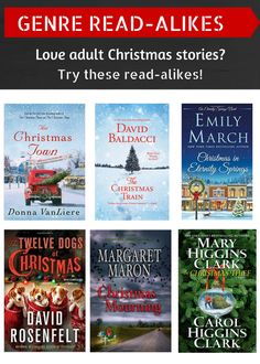 """Do you love adult fiction set during Christmas time? Then check out these great books! """"The Christmas Town"""" by Donna VanLiere, """"The Christmas Train"""" by David Baldacci, """"Christmas in Eternity Springs"""" by Emily March, """"The Twelve Dogs of Christmas"""" by David Rosenfelt, """"Christmas Mourning"""" by Margaret Maron, """"The Christmas Thief"""" by Mary Higgins Clark and Carol Higgins Clark. 12/8/16"""