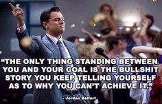 ''The only thing standing between you and your goal is the bullshit story you keep telling yourself as to why you can't achieve it'' #quotes #motivation