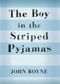 "The Boy in the Striped Pyjamas  By John Boyne    ""The thing about exploring is that you have to know whether the thing you've found is worth finding. Some things are just sitting there, minding their own business, waiting to be discovered. Like America. And other things are probably better off left alone. Like a dead mouse at the back of the cupboard""."