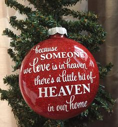 Because Someone We Love Is In Heaven Glittered Ornament Multiple Glitter Opt Available Please Leave Glitter Choice In Co Glass Christmas