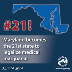 Congratulations to the state of Maryland on being the 21st state to legalize medical cannabis!