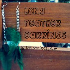 Long Feather Earrings - since Feathers are so big right now, here's a DIY feather accessory!!