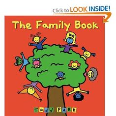 The Family Book (2010)  By: Todd Parr  ISBN: 0316070408 $6.99 This book is a good reference for children's books because it explains to children that a family can be made up of lots of people, different colors, ages, relations, etc. It has families that look like their pets, and some that have two moms and two dads. It is a good example of lots of diversity in one little book.