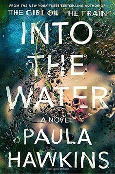 Into the Water: A Novel by Paula Hawkins https://www.amazon.com/dp/0735211205/ref=cm_sw_r_pi_dp_U_x_DobfBb3YJBNA2