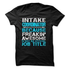 Love Being An INTAKE COORDINATOR T Shirts, Hoodies. Check price ==► https://www.sunfrog.com/No-Category/Love-being--INTAKE-COORDINATOR.html?41382