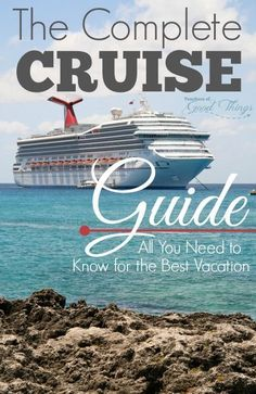 The Complete Cruise Guide All You Need to Know for the Best Vacation | http://www.joyinthehome.com formerly http://www.teachersofgoodthings.com