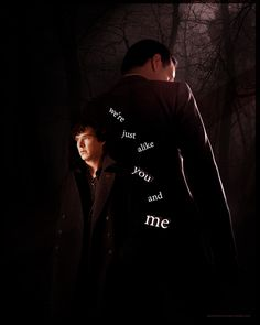 """Sherlock & Moriarty. """"You need me, or you're nothing. Because we're just alike, you and I…"""""""