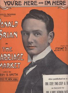 You're Here and I'm Here 1914 Sheet Music The Marriage Market Donald Brian