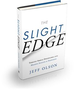 The Slight Edge - I love this approach at life and how to make a difference!  Must read!!!