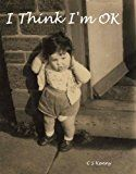 Free Kindle Book -   I Think I'm OK