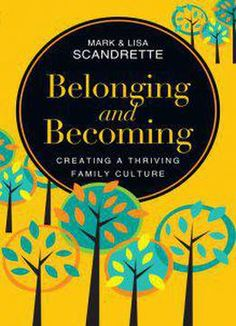 Belonging And Becoming: Creating A Thriving Family Culture PDF