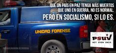 """""""A country with peace (as Venezuela is) which reaches every week more dead people statistics than a country with war, IS NOT NORMAL! BUT IN SOCIALISM, IT IS!  Another reason for protesting in #Venezuela: citizen insecurity for high crime rates.   This picture shows an sarcastic edition of a forensic police car and the Government's political party Logo. #SOSVenezuela"""