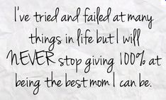 Quotes+About+Being+a+Mom | life inspiration quotes: Being the best mom inspirational quote