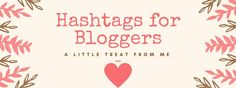 Stuck for hashtags for your next Instagram upload? Look no further than this post of hashtags for bloggers. Let's get you Instagram ready.