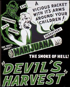 Devil's Harvest, 1936 - see: http://www.forbes.com/sites/artcarden/2012/04/19/lets-be-blunt-its-time-to-end-the-drug-war/