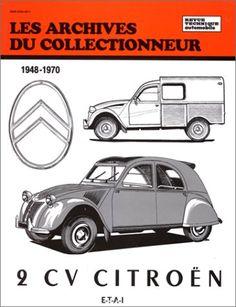 Les archives du collectionneur : Citroën 2 cv, 1948-1970 - Etai - Livres