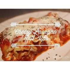 Cheesy lasagna roll-up dinner recipe from TheSkeletonKeyLife