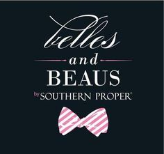 Belles and Beaus by Southern Proper! This is a must for my next belle or beau! So southern and absolutely love it!
