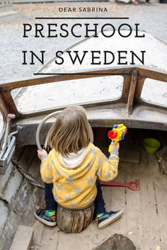 Curious about preschool in Sweden, like how much time kids spend outside? Learn more! http://mydearsabrina.com/life-in-sweden/preschool-in-sweden-the-basics/