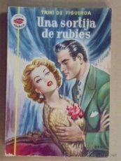 UNA SORTIJA DE RUBIES - TRINI DE FIGUEROA / AMAPOLA Nº 6 - 1952 / 1ª EDIC - IMPECABLE !!!!