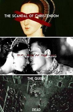 Anne Boleyn y ella reina en el cielo. 1.el escándalo de la cristiandad. 2.el amor del Rey. 3.la reina está muerta.
