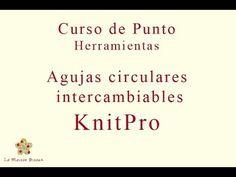 La Maison Bisoux - Curso de punto. Herramientas: agujas intercambiables circulares KnitPro