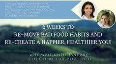 6 Weeks to remove bad food habits and re-create a happier, healthier you - that's before the end of the year!   Are you a person who starts every Monday fully motivated with your diet to end u...