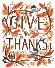 rifle paper co. / give thanks / autumn / thanksgiving Thanksgiving Meme, Thanksgiving Turkey Images, Free Thanksgiving Printables, Thanksgiving Decorations, Vintage Thanksgiving, Thanksgiving Greetings, Thanksgiving Wallpaper, Thanksgiving Posters, Thanksgiving Background