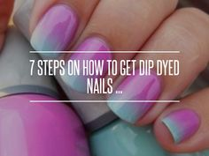 7 #Steps on How to Get Dip Dyed #Nails ... → Nails #Polishes