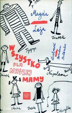 """""""Wszystko dla naszej mamy"""" Magda Leja Cover by Bohdan Butenko Published by Wydawnictwo Iskry 1963"""