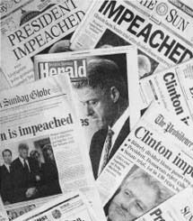 Newspaper headlines proclaiming President Bill Clinton impeached. 1998.(AP/Wide World Photos)