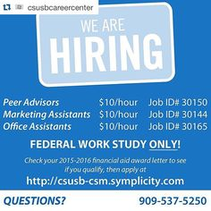 Follow the  @csusbcareercenter for info about jobs on campus!  #CSUSB Our office is now hiring! Do you have a passion for helping fellow 'Yotes? Then these jobs may be perfect for you!  Students selected must have been awarded federal work study in their 2015-2016 financial aid award letter be available to work 10-20 hours per week and must be in good academic standing. Any students interested in applying or who have further questions should stop by our office (University Hall 329). You may…