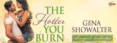 KT Book Reviews: THE HOTTER YOU BURN by Gena Showalter