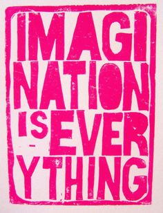 PRINT - Imagination is Everything HOT PINK (linocut) 8x10. $20.00, via Etsy.
