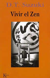 Vivir el Zen de D.T.Suzuki editao por Kairós. Vivir el Zen es uno de los trabajos más importantes deD.T. Suzuki. Impregnado de un profundo sentido didáctico, el libro nos ilustra insuperablemente sobre el satori, los Koans, la filosofía, el arte, la práctica y la cultura Zen.