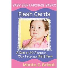 Amazon.co.jp: Baby Sign Language Flash Cards: A Deck of 50 American Sign Lanuage (ASL) Cards: Monta Z. Briant: 洋書