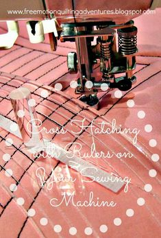 Free Motion: Using Rulers to guide free motion quilting with a sewing machine…