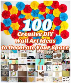 100 Creative DIY Wall Art Ideas to Decorate Your Space