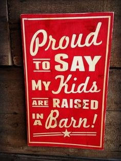 Kids raised in a barn sign ~ love this store ~ #cheekys #stock show #farm #ag