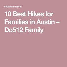 10 Best Hikes for Families in Austin – Do512 Family