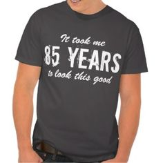 birthday cakes 85th birthday | 85th Birthday T-Shirts, 85th Birthday Gifts, Cards, Posters, and other ...