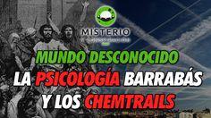 Mundo Desconocido -  La Psicología Barrabás y los Chemtrails - http://www.misterioyconspiracion.com/mundo-desconocido-la-psicologia-barrabas-los-chemtrails/