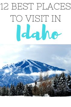 12 Best Places to Visit in Idaho