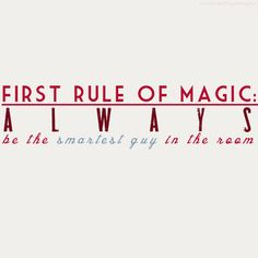 now you see me quotes First rule of magic: Always be the smartest guy in the room.