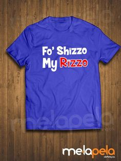 "Anthony Rizzo ""Fo' Shizzo My Rizzo) T-Shirt - Adult Sizes. Features: 100% preshrunk cotton Seamless rib collar Taped shoulder to shoulder Fully double needle sti"
