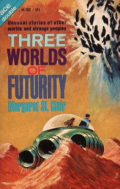 M-105b MARGARET St. CLAIR Three Worlds of Futurity (cover by Jack Gaughan; 1964).#