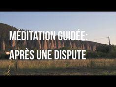 Méditation guidée en français - après une dispute - YouTube